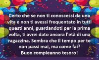 44 Frasi Auguri Di Compleanno Per Chi Porta Bene I Suoi Anni
